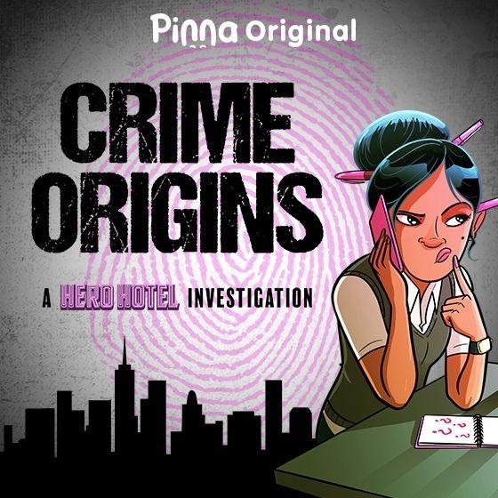 Pinna Original podcast Crime Origins a Hero Hotel investigation