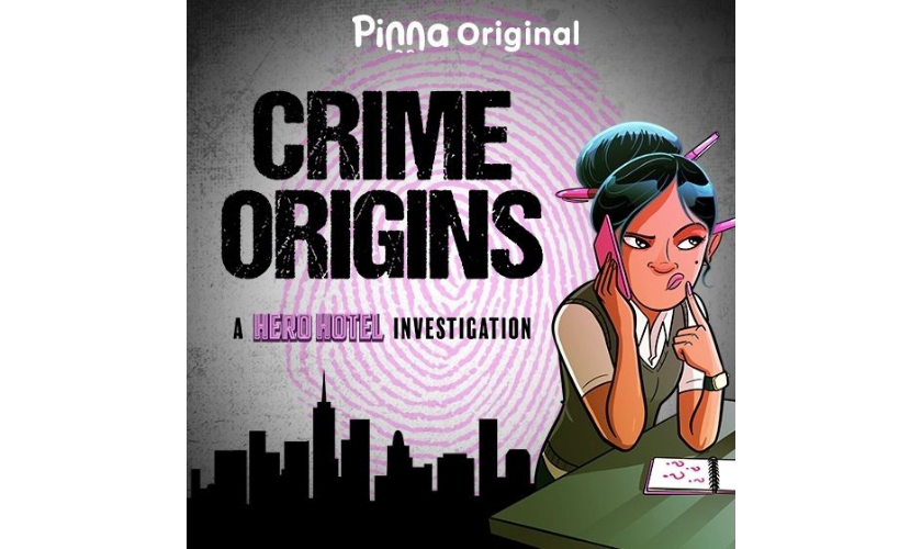 Pinna Original podcast Crime Origins a Hero Hotel investigation
