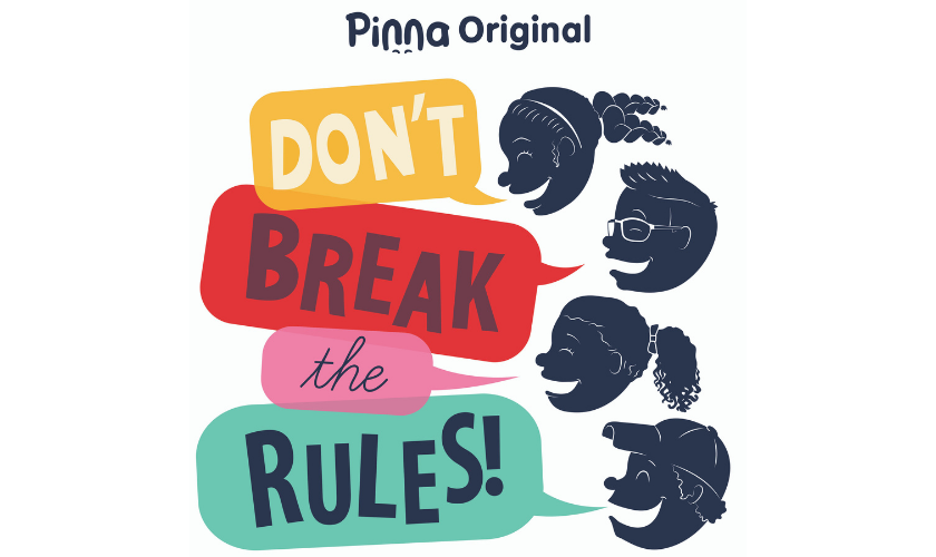 Pinna Original podcast Don't Break the Rules