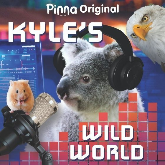 Pinna Original podcast Kyle's Wild World