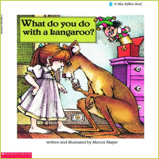 What Do You Do with a Kangaroo by Mercer Meyer