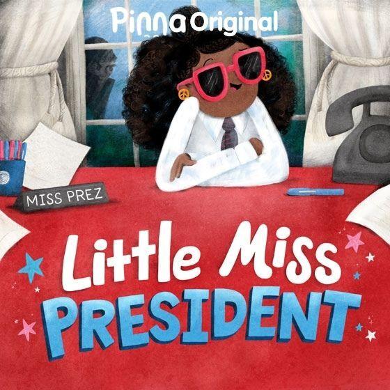 Pinna Original audiobook Little Miss President