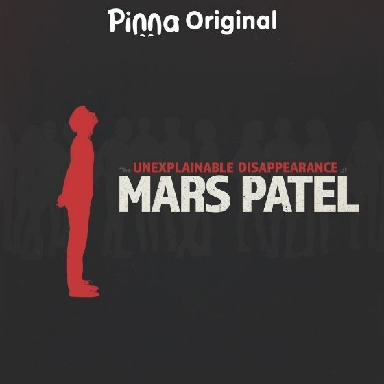 Pinna Original podcast The Disapearance of Mars Patel