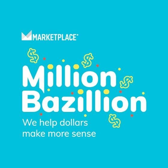 Brains On! and Marketplace present Million Bazillion podcast
