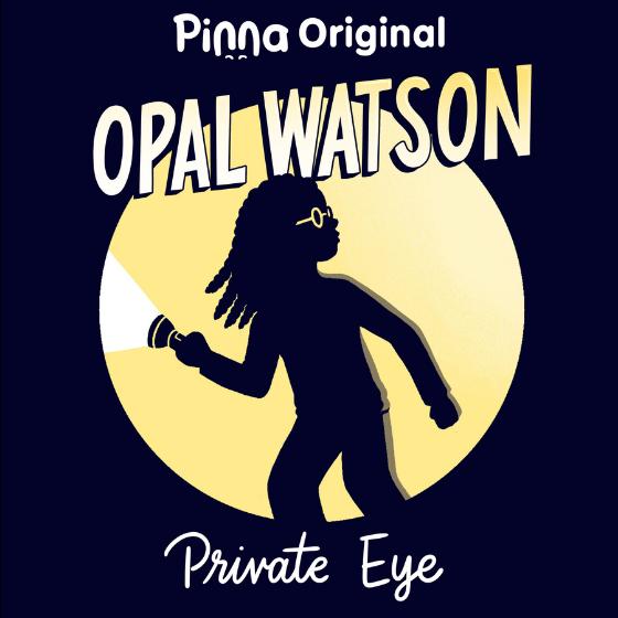 Pinna Original podcast Opal Watson Private Eye