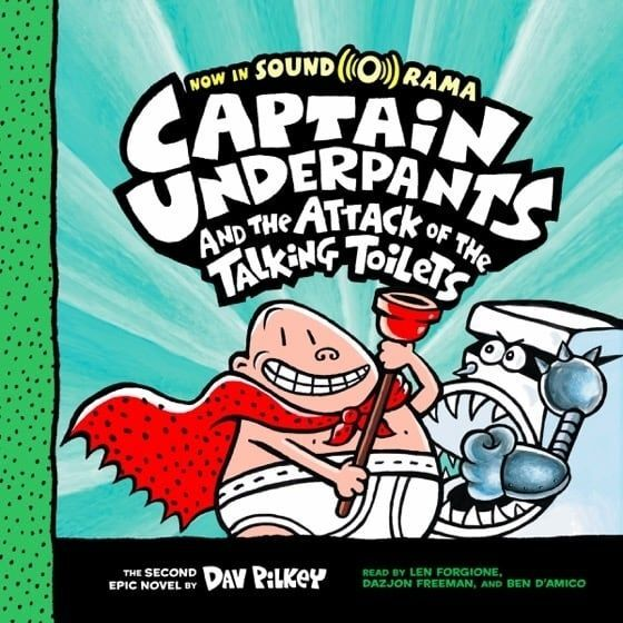 Captain Underpants and the attack of the talking toilets by Dave Pilkey