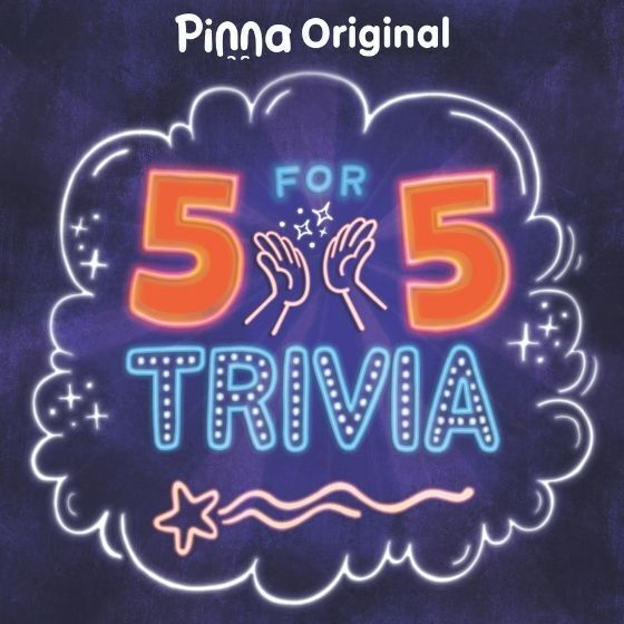 Pinna Original podcast 5 for 5 Trivia