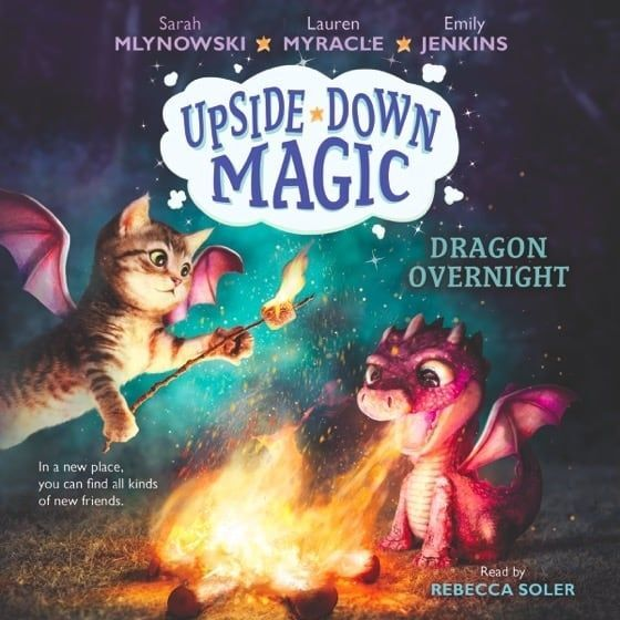 Upside Down Magic Dragon Overnight by Sarah Mylnowski, Lauren Myracle, Emily Jenkins