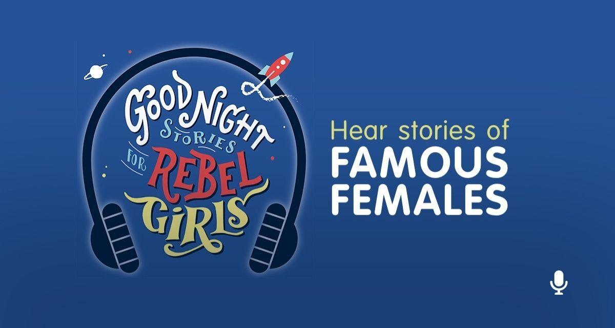 Good Night Stories for Rebel Girls podcast