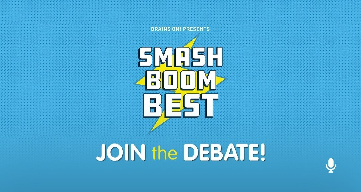 Brains On! Presents Smash Boom Best podcast